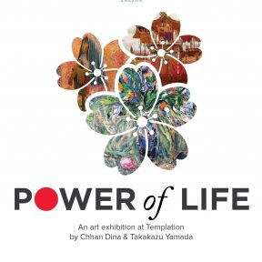 Power of Life @Templation -山田隆量、Chhan Dinaアート展-